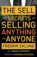 The Sell: The secrets of selling anything to anyone, Littlefield, Bruce, Eklund,