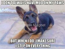 "GERMAN SHEPHERD Mud On My Paws Funny Fridge Magnet 4"" x 3"""