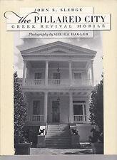 The Pillared City: Greek Revival Mobile (Alabama), text John Sledge, SIGNED 2009