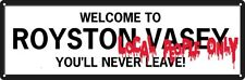 Welcome To Royston Vasey Slim Tin Sign 30.5x10.1cm