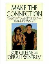 Make the Connection Ten Steps to a Better Body and a Better Life Bob Greene New