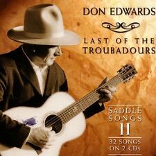 Last of the Troubadours: Saddle Songs Vol. 2 by Don Edwards New (2 CDs Jan-2004)