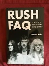 Rush FAQ: All That's Left to Know about Rock's Greatest Power Trio by Max Mobley