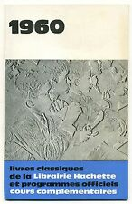 Catalogue Livres classiques scolaires Cours complémentaires Lib Hachette1960