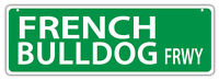 Plastic Street Signs: FRENCH BULLDOG FREEWAY (BULL DOGS) | Dogs, Gifts