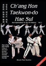 Ch'ang Hon Taekwon-Do Hae Sul : Real Applications to the ITF Patterns by...