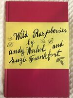 Wild Raspberries By Andy Warhol And Susie Frankfurt Hardcover 97 ISBN 0821223402