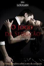 O Jogo Da Sedu??o: By Lougan, John