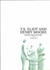 T.S.Eliot and the Arts- T.S.Eliot and Henry Moore - poetry & sculpture