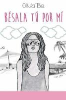 Besala Tu Por Mi, Paperback by Be, Olivia, Like New Used, Free shipping in th...