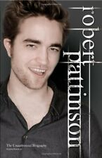 Robert Pattinson: The Unauthorized Biography By Virginia Blackb .9781843174042