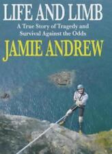 Life and Limb: A True Story of Tragedy and Survival Against the Odds,Jamie Andr