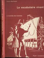 Marthaler, Le vocabulaire vivant 2 Activites des hommes, französisch, Payot 1961