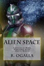 Alien Space : Cronicas de Hemm. Territorio Alien. Orbita Mortal by R. Ogalla...