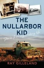 The Nullarbor Kid 'Stories from my trucking life Gilleland, Ray