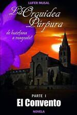 1: La Orquídea Púrpura Parte I el Convento : De Huérfana a Magnate by Lufér...