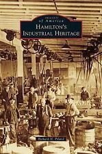 Hamilton's Industrial Heritage by Richard N. Piland (2015)