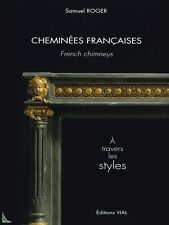 Cheminées Françaises French chimneys over the centuries