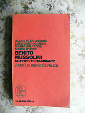 BENITO MUSSOLINI. QUATTRO TESTIMONIANZE - A CURA RENZO DE FELICE
