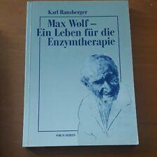Max Wolf - Ein Leben für die Enzymtherapie von Karl Ransberger