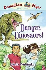Canadian Flyer Adventures: Danger, Dinosaurs! 2 by Frieda Wishinsky (2007,...