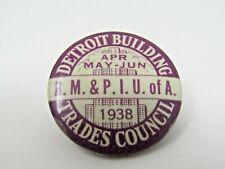 Union Pin Button Vintage 1938 Detroit Building Trades Council BM & PIU of A