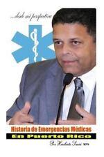 Historia de Emergencias Medicas en Puerto Rico : Desde Mi Perspectiva by...