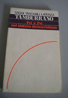 PCI And Psi IN System Democristiano - Tamburrano - Saggi Tascabili Laterza 1978