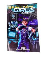 BRAVE NEW GIRLS: TALES OF GIRLS AND GADGETS Paige Daniels & Mary Fan - Signed