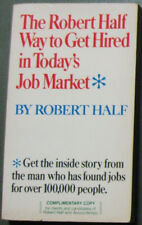 THE ROBERT HALF WAY TO GET HIRED IN TODAY'S JOB MARKET by Robert Half PB: VG