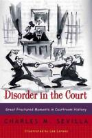 DISORDER IN THE COURT - SEVILLA, CHARLES M. - NEW PAPERBACK BOOK