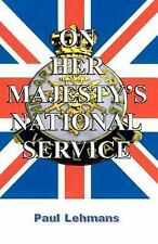 NEW - On Her Majesty's National Service by Lehmans, Paul