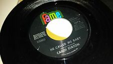 CANDI STATON He Called Me Baby / What Would Become Of Me FAME 1476 SOUL 45 VINYL