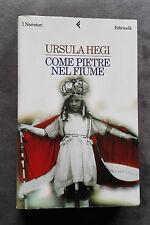 """Come pietre nel fiume, Ursula Hegi, Feltrinelli, 1999, """"I Narratori""""."""
