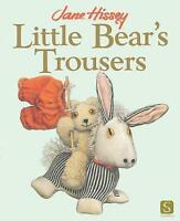Little Bear's Trousers (Old Bear), Jane Hissey, Very Good Book