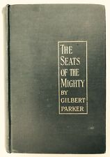 THE SEATS OF THE MIGHTY by Gilbert Parker (Hardback, 1896) Capt Robert Moray