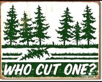 Who Cut One Funny Metal Sign Bathroom Lodge Cabin Home Office Garage Decor Gift