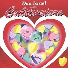 Love Ain't a Cliche 2003 by Dan Israel and the Cultivators . Disc Only/No Case