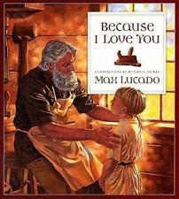 Because I Love You: By Max Lucado