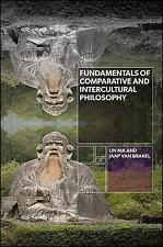 FUNDAMENTALS OF COMPARATIVE AND INTERCULTURAL PHILOSOPHY - MA, LIN/ VAN BRAKEL,