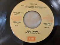"""Selena Que Creias /Amame quiereme - 7"""" Vinyl LP 45rpm Ecuador 1993 EMI103-0393"""