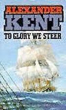 Alexander Kent ______ to Glory We Steer ____ Livraison gratuite