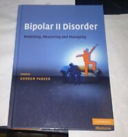 Bipolar II Disorder : Modelling, Measuring and Managing (2008, Hardcover)