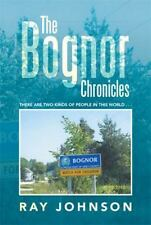 The Bognor Chronicles : There Are Two Kinds of People in This World ... by...