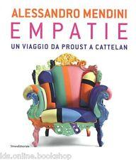 Alessandro Mendini Empatie Un viaggio da Proust a Cattelan - Silvana Ed. 2015