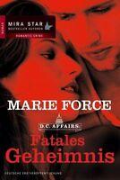D.C. Affairs: Fatales Geheimnis von Marie Force (2013, Taschenbuch)