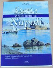 Storia della Città di Napoli,  La Storia, la cultura, le tradizioni.