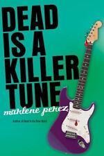 Dead is a Killer Tune: By Perez, Marlene