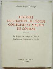 Histoire du Chapitre de l'Eglise St-Martin de Colmar F A GOEHLINGER Dédicacé