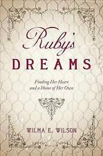 NEW Ruby's Dreams by Wilma E. Wilson